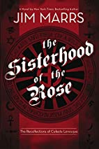 The Sisterhood of the Rose by Jim Marrs