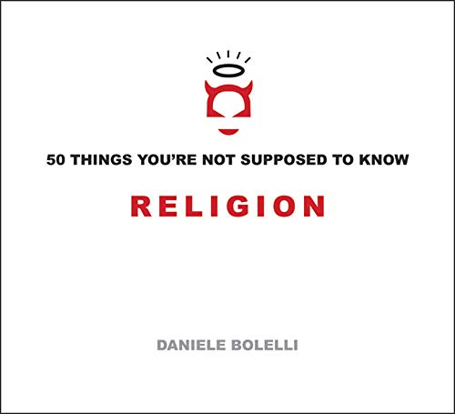 50 Things You're Not Supposed to Know: Religion, by Bolelli, Daniele
