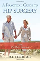 A Practical Guide to Hip Surgery: From…