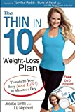 The thin in 10 weightlLoss plan : transform your body (and life!) in minutes a day