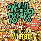 Would You Rather...? Terrifically Twisted:…