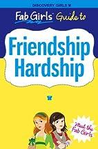 Friendship Hardship (Discovery Girls' Fab…