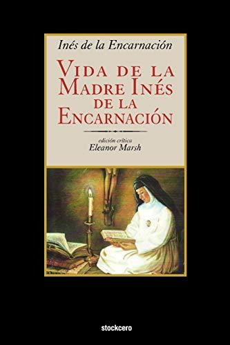 Vida de La Madre Ines de La Encarnacion (Spanish Edition), De La Encarnacion, Ines; Laopez Melaendez, Inaes