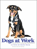Dogs at Work: A Practical Guide to Creating…