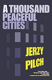 A thousand peaceful cities de Jerzy Pilch