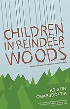 Children in Reindeer Woods by Kristin…