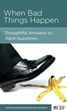 When Bad Things Happen: Thoughtful Answers…