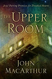 The Upper Room: Jesus' Parting Promises…
