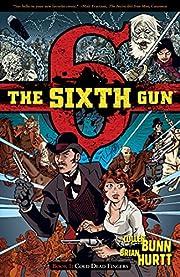 The Sixth Gun, Book 1: Cold Dead Fingers de…