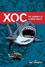 Xoc: The Journey of a Great White af Matt…