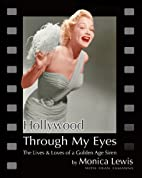 Hollywood Through My Eyes: The Lives & Loves…