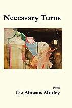 Necessary Turns by Liz Abrams-Morley