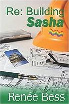 Re: Building Sasha by S. Renee Bess