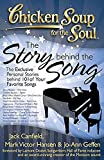 Chicken soup for the soul : the story behind the song : the exclusive personal stories behind 101 of your favorite songs / [compiled by] Jack Canfield, Mark Victor Hansen, Jo-Ann Geffen ; forward by Lamont Dozier