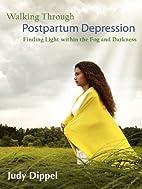 Walking Through Post Partum Depression:…