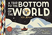 A Trip to the Bottom of the World with…