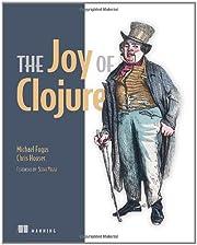 The Joy of Clojure: Thinking the Clojure Way…