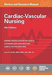 Cardiac-Vascular Nursing Review and Resource…