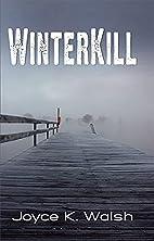 Winterkill by Joyce K. Walsh