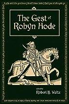 The Gest of Robyn Hode by Robert B. Waltz