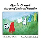 Gotcha Covered: A Legacy of Service and…