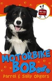 Motorbike Bob (Pet Vet Book 3) von Darrel…