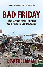 Bad Friday: The Great & Terrible 1964 Alaska…