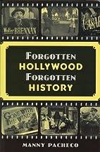 Forgotten Hollywood Forgotten History by…