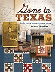 Gone to Texas: Quilts from a Pioneer…