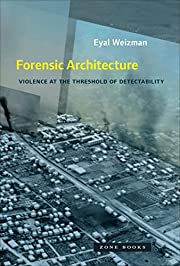 Forensic Architecture: Violence at the…