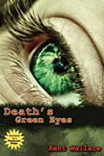 Death's Green Eyes by Kent Wallace