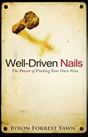 Well-Driven Nails: The Power of Finding Your…