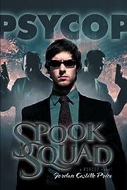 Spook Squad: A Psycop Novel – tekijä:…
