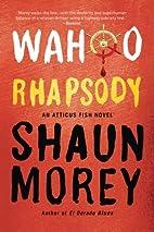 Wahoo Rhapsody by Shaun Morey