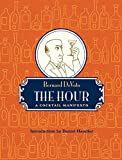 The Hour : a Cocktail Manifesto