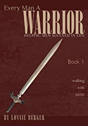 Every Man a Warrior Book 1: Walking with God…