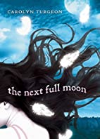 The Next Full Moon by Carolyn Turgeon