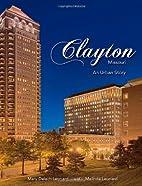 Clayton, Missouri: An Urban Story by Mary…