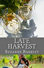 Late Harvest by Suzanne Barrett