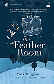 The Feather Room de Anis Mojgani