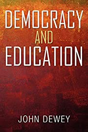 Democracy and Education: An Introduction to…
