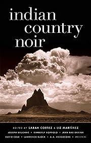 Indian Country Noir (Akashic Noir) af Sarah…