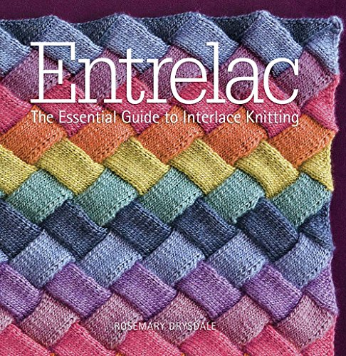 Pdf Entrelac The Essential Guide To Interlace Knitting Free