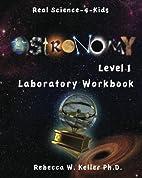 Astronomy Level I Laboratory Workbook by…