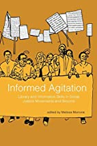 Informed agitation : library and information…