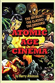 Atomic Age Cinema: The Offbeat, the Classic…