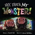 Hey, That's MY Monster! by Amanda Noll
