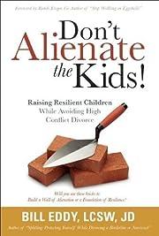 Don't Alienate the Kids! Raising Resilient…