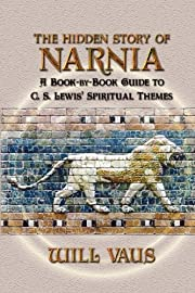 The Hidden Story of Narnia: A Book-By-Book…