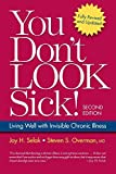 You Don't Look Sick!, Second Edition: Living Well With Chronic Invisible Illness